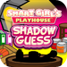Smart Girl's Playhouse Shadow Guess